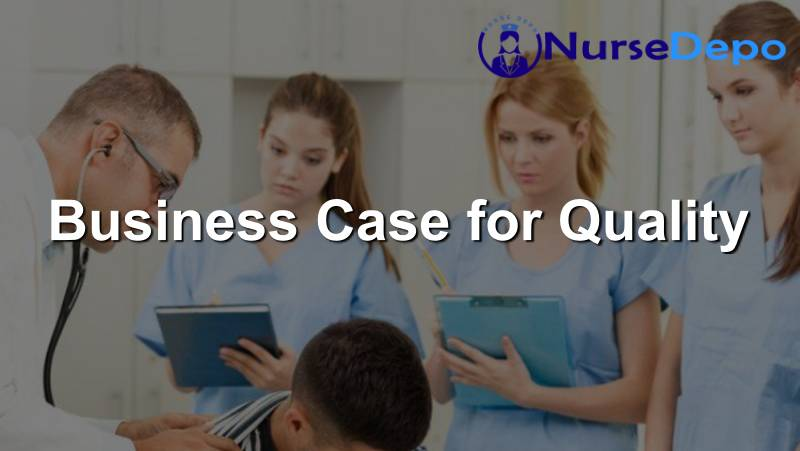 Business Case for Quality