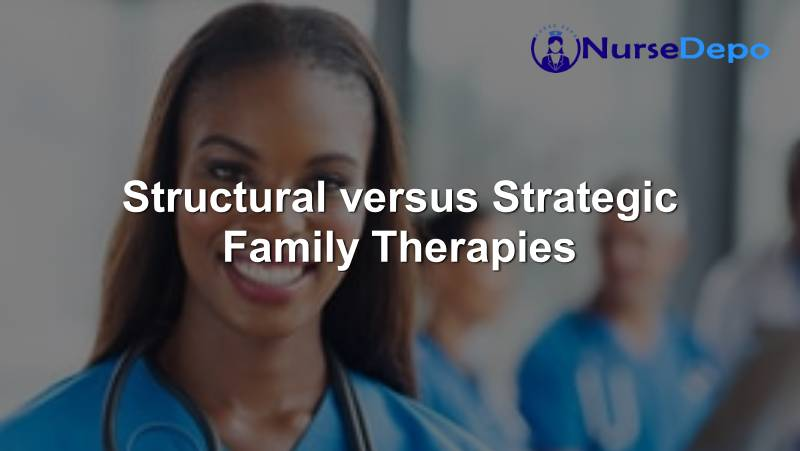Structural versus Strategic Family Therapies